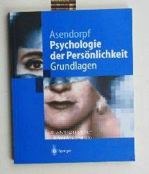 Asendorpf, Jens B.  Psychologie der Persönlichkeit,Grundlagen