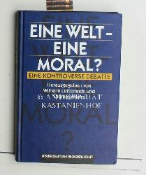 Lütterfelds, Wilhelm; Mohrs, Thomas [Hrsg.]  Eine Welt - eine Moral?,Eine kontroverse Debatte