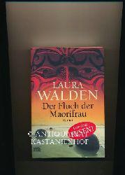 Walden, Laura  Konvolut vier Romane:Der  Fluch der Maorifrau,1. Der Fluch der Maorifrau; 2. Im Tal der großen Geysire;