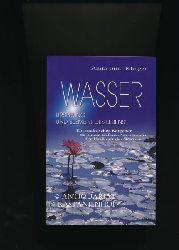 Bind-Klinger, Anita  Wasser - Ursprung und Element des Lebens,Ein praktischer Ratgeber zu einem tieferen Verständnis der Heilkraft des Wassers