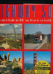 Beer, Erika und Klaus; Köhler, Manfred  Highway 50,Die längste Straße der USA: vom Atlantik zum Pazifik