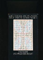 Berschin, Walter; Düchting, Reinhard [Hrsg.]  Lateinische Dichtungen des X. und XI. Jahrhunderts,Festgabe für Walther Bulst zum 80. Geburtstag