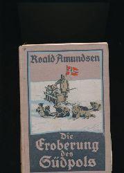 Amundsen, Roald  Konvolut zwei Bücher: Die Eroberung des Südpols. Band l und ll.,Die norwegische Südpolfahrt mit dem Fram 1910-1912