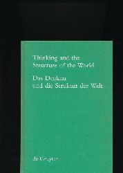Jacobi, Klaus; Pape, Helmut [Hrsg.]  Thinking and the Structure of the World / Das Denken und die Struktur der Welt,Hector-Neri Castañeda