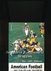 Bowy, Eberhard; Knitter, Wolfram; Rosenstein, Marcus u.a.  Konvolut zwei Bücher:,1. Bowy u.a.: American Football ... vom Kick-off zum Touchdown, 59 Fotos, 64 Zeichnungen;