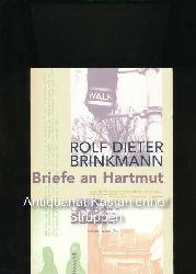 Brinkmann, Rolf Dieter  Briefe an Hartmut 1974 - 1975,Mit einer fiktiven Antwort von Hartmut Schnell