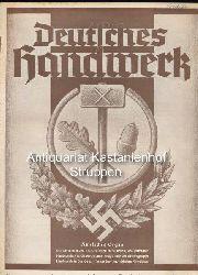 Wilkening, A.  Deutsches Handwerk Nummer 25. 23. Juni 1939. 8. Jahrgang. Auslieferungsort München.,Wochenschrift für Handwerkspolitik, Handwerkswirtschaft und Handwerkskultur.