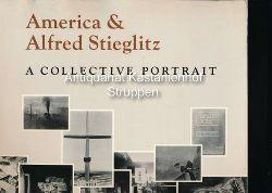 Frank, Waldo u.a. [Hrsg.]  America & Alfred Stieglitz,A Collective Portrait