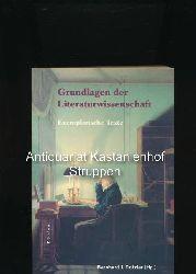 Dotzler, Bernhard J. [Hrsg.]  Grundlagen der Literaturwissenschaft,Exemplarische Texte; In Zusammenarbeit mit Pamela Moucha