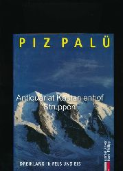 Anker, Daniel; Philipp, Hans [Hrsg.]  Piz Palü,Dreiklang in Fels und Eis; Bergmonografie 11