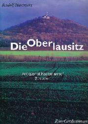 Hartmetz, Rudolf  Die Oberlausitz - Eine Ortsbestimmung,Mit Texten zur Zivilisationsgeschichte von Hans Mirtschin und einem Nachwort von Karlheinz Blaschke