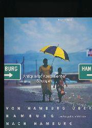 Hampel, Harry  Von Hamburg über Hamburg nach Hamburg,Eine fotografische Weltreise