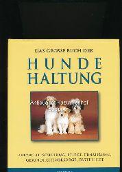 Hoffman, Matthew [Hrsg.]  Das große Buch der Hunde-Haltung,Aufzucht, Schulung, Pflege, Ernährung, Erste Hilfe