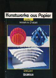 Chatani, Masahiro  Kunstwerke aus Papier,Band 1 Origami