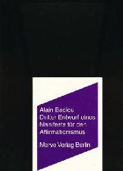 Badiou, Alain  Dritter Entwurf eines Manifestes für den Affirmationismus,Herausgegeben und um ein Gespräch mit Alain Badiou erweitert von Frank Ruda und Jan Völker. Aus dem Französischen von Ronald Vouillié
