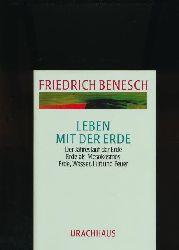 Benesch, Friedrich  Leben mit der Erde ,Der Jahreslauf der Erde; Erde als Mesokosmos; Erde, Wasser, Luft und Feuer