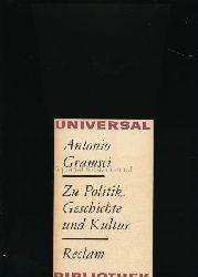 Gramsci, Antonio  Zu Politik, Geschichte und Kultur,Ausgewählte Schriften; Übersetzt von Marie-Louise Döring