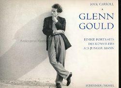 Carroll, Jock  Glenn Gould,Einige Portraits des Künstlers als junger Mann
