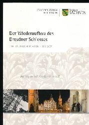 Hessler, Andrea  Der Wiederaufbau des Dresdner Schlosses,Eine Baudokumentation - bis 2007