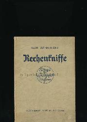 Menninger, Karl  Rechenkniffe,Lustiges und vorteilhaftes Rechnen; Ein Lehr- und Handbuch für das tägliche Rechnen