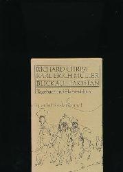 Christ, Richard - Müller, Karl-Erich  Blick auf Pakistan. 2 Bände. Tagebuch und Skizzenblock