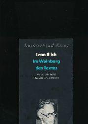"""Illich, Ivan  Im Weinberg des Textes,Als das Schriftbild der Moderne entstand; Ein Kommentar zu Hugos """"Didascalicon""""; Aus dem Englischen von Ylva Eriksson-Kuchenbuch"""