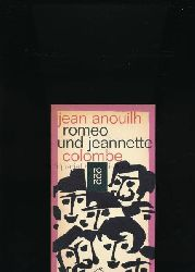 Anouilh, Jean  Konvolut drei Bücher: 1. Romeo und Jeannette / Colombe; ,2. Einladung ins Schloß eingeleitet durch Brief an eine junge Dame; 3. Becket oder Die Ehre Gottes