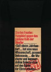 Fourier, Charles  Pamphlet gegen das goldene Kalb der Händler,Herausgegeben und übertragen von Friedrich Engels