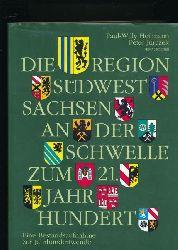 Heilmann, Paul-Willy; Jurczek, Peter [Hrsg.]  Die Region Südwestsachsen an der Schwelle zum 21. Jahrhundert,Eine Bestandsaufnahme zur Jahrhundertwende