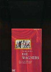 Bauer, Hans-Joachim  Die Wagners,Macht und Geheimnis einer Theaterdynastie