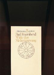 Feyerabend, Paul  Wider den Methodenzwang