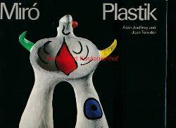 Jouffroy, Alain; Teixidor, Joan  Miro Plastik,Mit zwei drucksignierten Originallithographien von Joan Miro und 264 Abbildungen, davon 28 in Farben