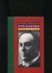 Machado, Antonio  Soledades - Einsamkeiten 1899-1907,Spanisch und Deutsch; Herausgegeben und übertragen von Fritz Vogelgsang