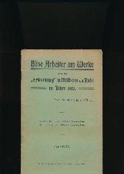 """(Verfasser der """"Heiligen"""" Lügenpropheten)  Böse Arbeiter am Werke oder die """"Erweckung"""" in Mülheim a. d. Ruhr im Jahre 1905"""