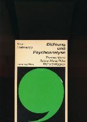 Dettmering, Peter  Dichtung und Psychoanalyse,Thomas Mann - Rainer Maria Rilke - Richard Wagner