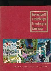 Balsan, Francois u.a.  Wissenschaft, Entdeckungen, Forschungen, Abenteuer,(Sammelbilderalbum, komplett)