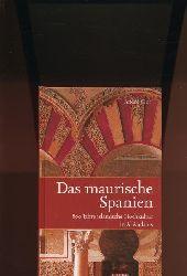 Clot, Andre  Das maurische Spanien,800 Jahre islamische Hochkultur in Al Andalus