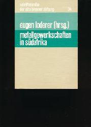 Loderer, Eugen (Hrsg.)  Metallgewerkschaften in Südafrika