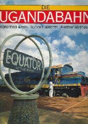 Amin, Mohamed; Willetts; Matheson  Die Ugandabahn mit unzähligen, teilw. ganzseitigen Farb- und Schwarz-weiß-Abbildungen sowie 1 Eisenbahnkarte,