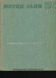 Graf, Rudolf; Claus, Fritz (Hrsg.)  Motor-Jahr 1957/58,Eine internationale Revue