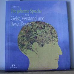 Cohen, David  Die  geheime Sprache von Geist, Verstand und Bewußtsein.,Aus dem Englischen übersetzt von Ulrike Müller-Kaspar. Erste deutsche Ausgabe.
