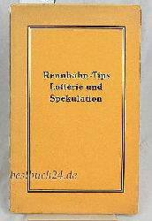 Rennbahn-Tips, Lotterie und Spekulation;