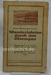 Steinberger, Hans  Wanderfahrten durch den Chiemgau; ,Chiemgau-West (Prien u.a.); Chiemgau-Ost (Traunstein u.a.);