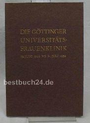 Die Göttinger Universitäts-Frauenklinik, ,vom 18. Juni 1926 bis 31. Juli 1954;
