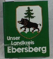 Landratsamt Ebersberg (Herausgeber)  Unser Landkreis Ebersberg