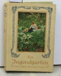 Der Jugendgarten,eine Festgabe für junge Mädchen, Erzählungen, 42. Band, mit 135 ein- und mehrfarbigen Abbildungen