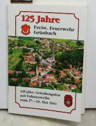 125 Jahre Freiwillige Feuerwehr Grünbach,125-jähriges Gründungsfest mit Fahnenweihe vom 17.-20. Mai 2001