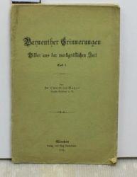 Meyer, Christian  Bayreuther Erinnerungen,Bilder aus der markgräflichen Zeit, Teil I;