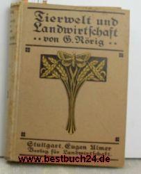 Rörig, G.  Tierwelt und Landwirtschaft,des Landwirts Freunde und Feinde unter den freilebenden Tieren, mit 5 Farbtafeln und 439 in den Text gedruckten Abbildungen