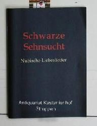 Grimm, Alfred (Herausgeber)  Schwarze Sehnsucht,Nubische Liebeslieder, gesammelt und übertragen von Hermann Junker und Heinrich Schäfer, einmalige numerierte Auflage in 250 Exemplaren, hier Nr. 166;